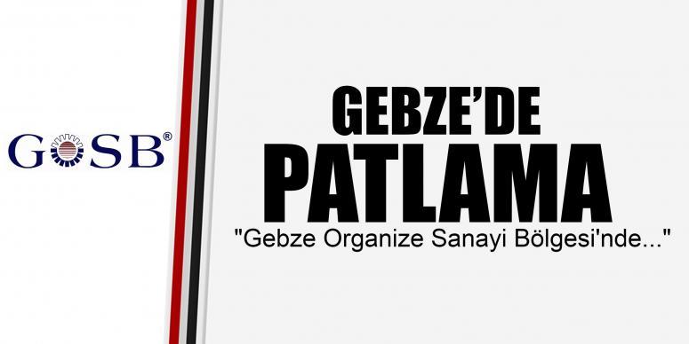GEBZE'DE PATLAMA