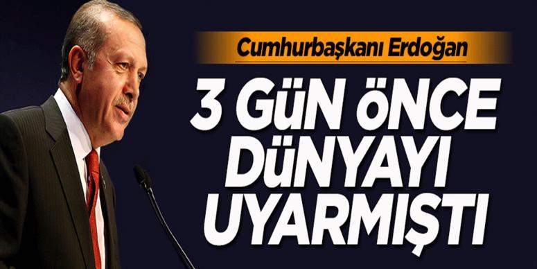 Erdoğan üç gün önce uyarmıştı