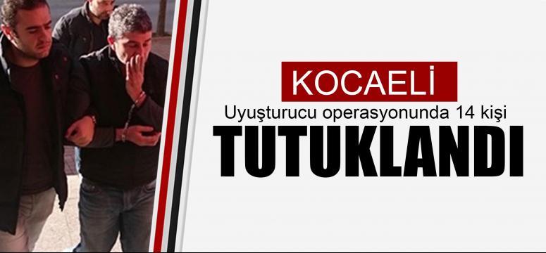 Uyuşturucu operasyonunda 14 kişi tutuklandı