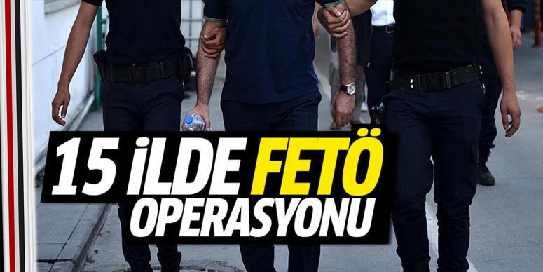 15 ilde FETÖ/PDY operasyonu