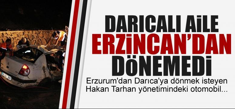 Darıcalı aile Erzincan'dan dönemedi!