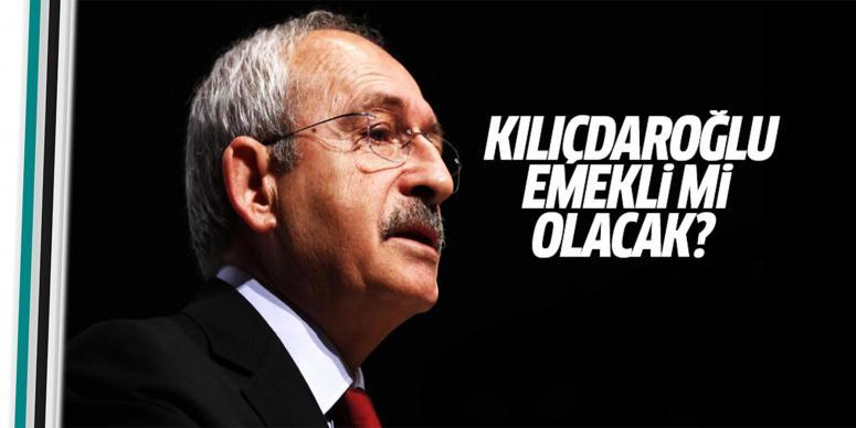 Kılıçdaroğlu emekli mi olacak?