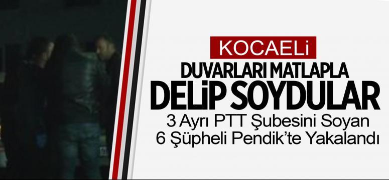 3 Ayrı PTT Şubesini Soyan 6 Şüpheli Yakalandı