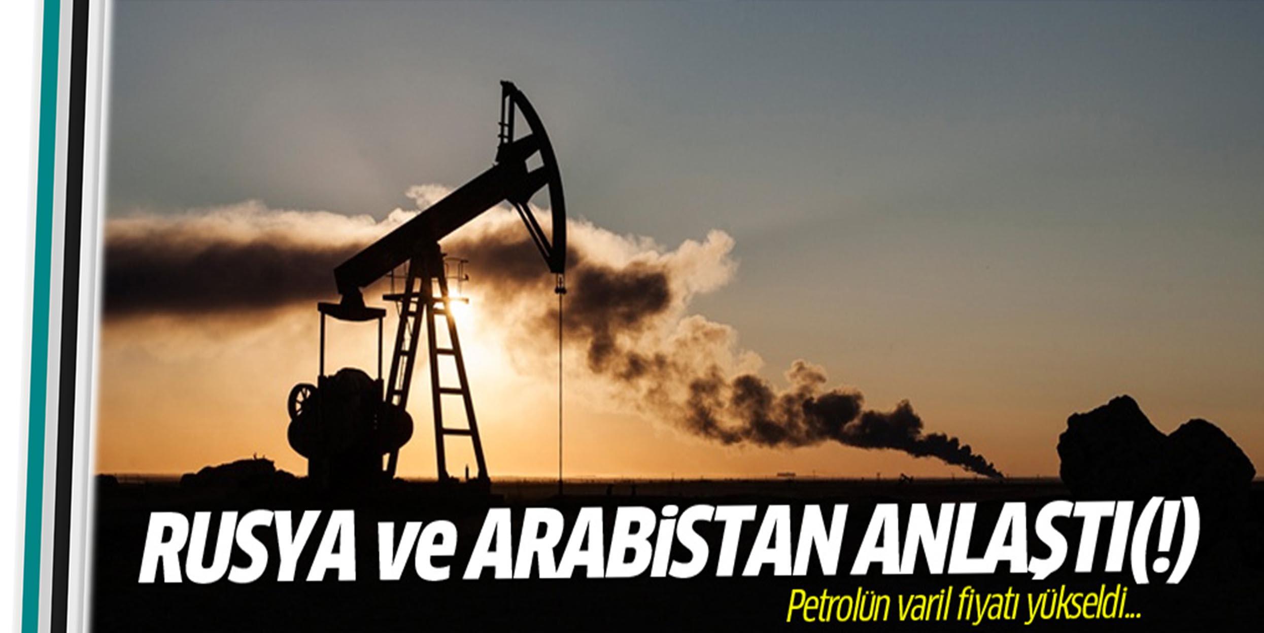 Rusya ve Arabistan'dan petrol görüşmesi...