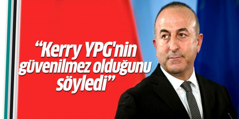 Kerry YPG'nin güvenilmez olduğunu söyledi