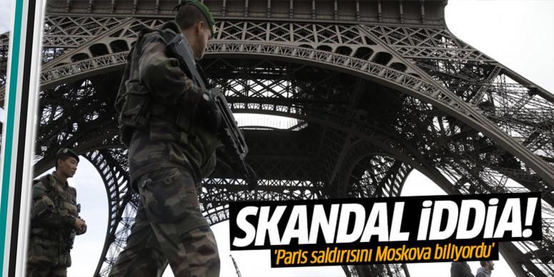 'Paris saldırısını Moskova biliyordu'