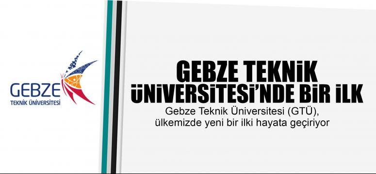 Gebze Teknik Üniversitesi'nde bir ilk gerçekleşiyor
