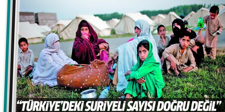 Türkiye'deki Suriyeli sayısı doğru değil