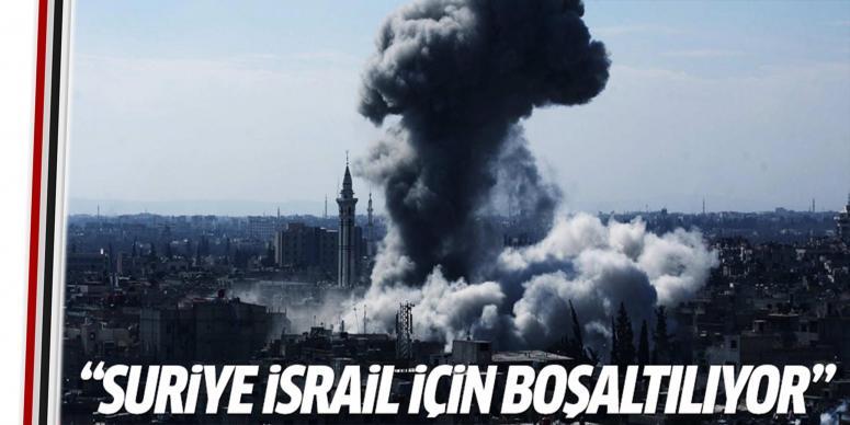 Suriye İsrail için boşaltılıyor