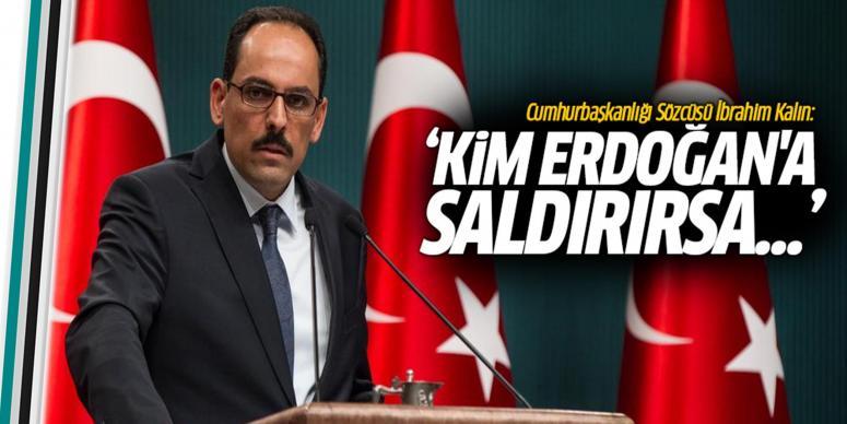 Kim Erdoğan'a saldırırsa