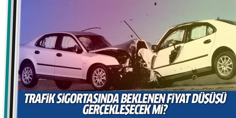 Trafik sigortasında beklenen karar gelecek mi?