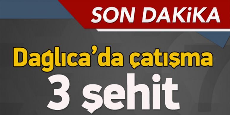 Dağlıca'da çatışma: 3 şehit