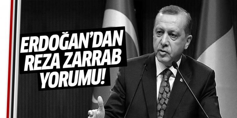 Erdoğan'dan Zarrab yorumu