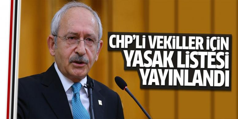CHP'den vekillerine 'yasak' listesi