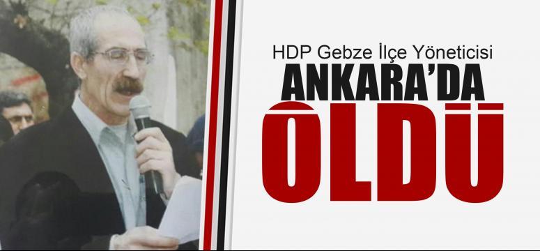 HDP  Gebze İlçe yöneticisi Ankara'da öldü!