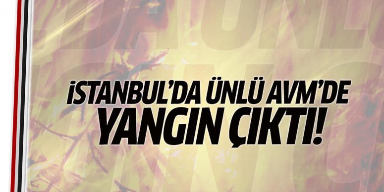İstanbul'da ünlü AVM'de yangın çıktı!