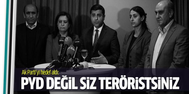 PYD değil, siz teröristsiniz
