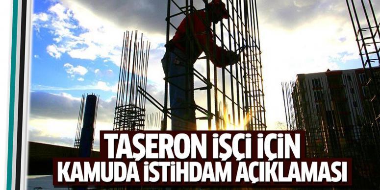 Taşeron işçilerin kamuda istihdam açıklaması