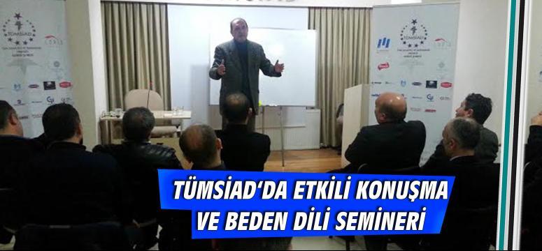 TÜMSİAD'da Etkili Konuşma Ve Beden Dili Semineri