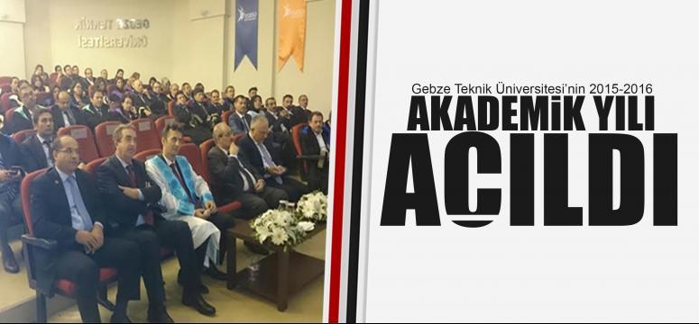 Gebze Teknik Üniversitesi'nin akedemik yılı açıldı