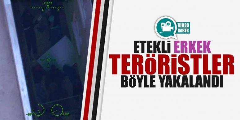 Etekli 'erkek' teröristler böyle yakalandı