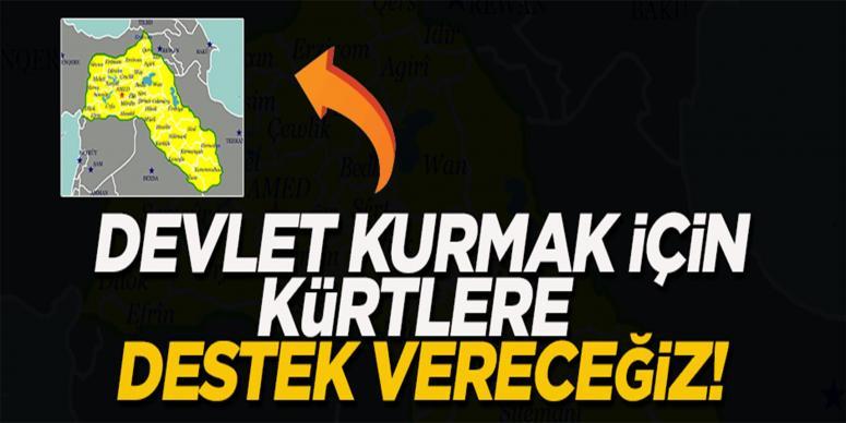 'Devlet kurmak için Kürtlere destek vereceğiz'