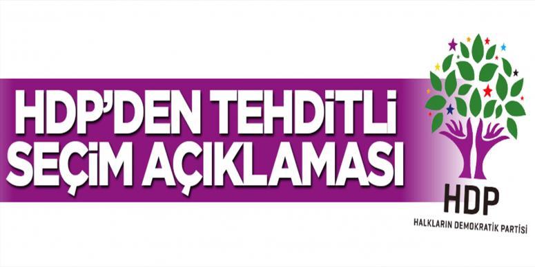 HDP'den tehditli seçim açıklaması