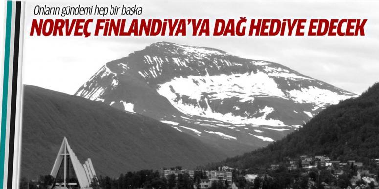 Norveç, Finlandiya'ya dağ hediye edecek