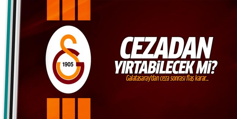Galatasaray'dan ceza sonrası flaş karar