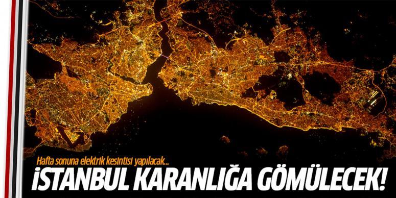 İstanbul hafta sonu karanlığa gömülecek