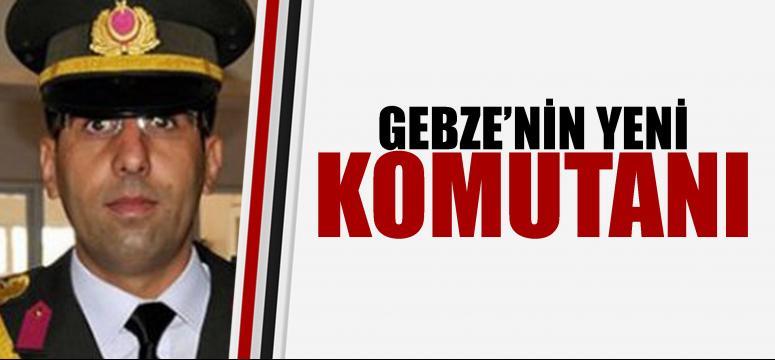 İşte Gebze'nin yeni komutanı