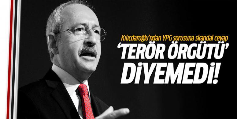 Kılıçdaroğlu'ndan skandal YPG cevabı!