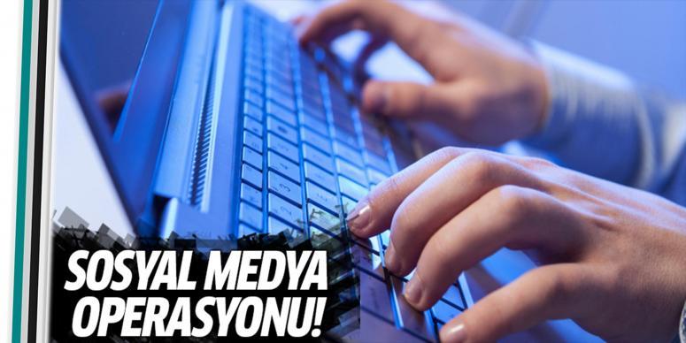 Sosyal medya operasyonu