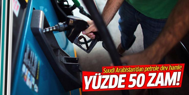 Suudi Arabistan'dan petrole büyük zam