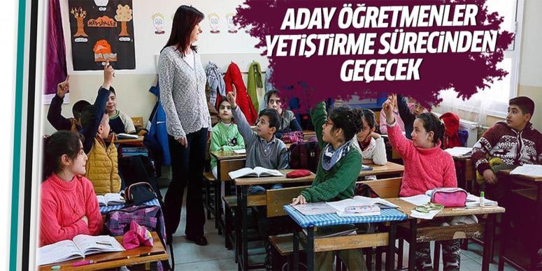 Aday öğretmenler yetiştirme sürecinden geçecek