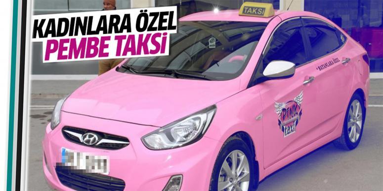 Kadınlara özel pembe taksi uygulaması başlatıldı!