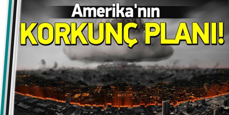 ABD'nin korkunç planı
