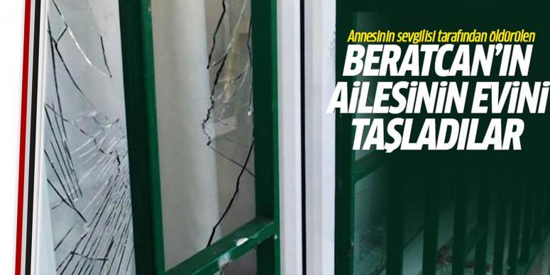 Beratcan'ın ailesinin evini taşa tuttular