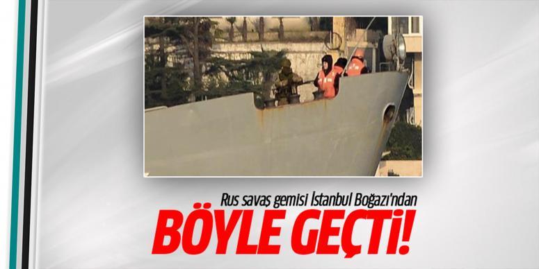 İstanbul Boğazı'ndan böyle geçti