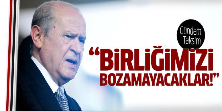 Bahçeli'den Taksim açıklaması!