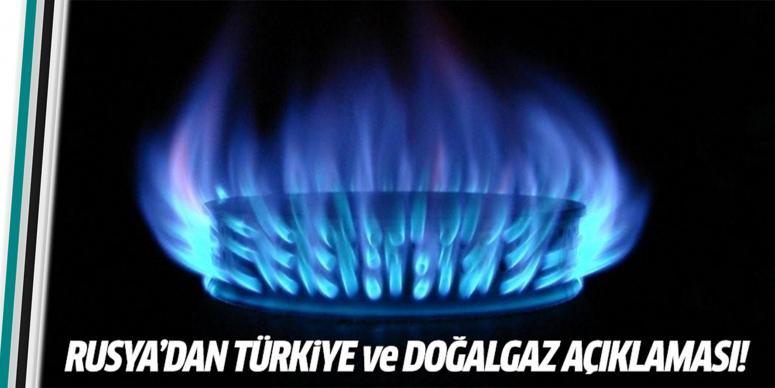 Rusya'dan Türkiye ve doğalgaz açıklaması
