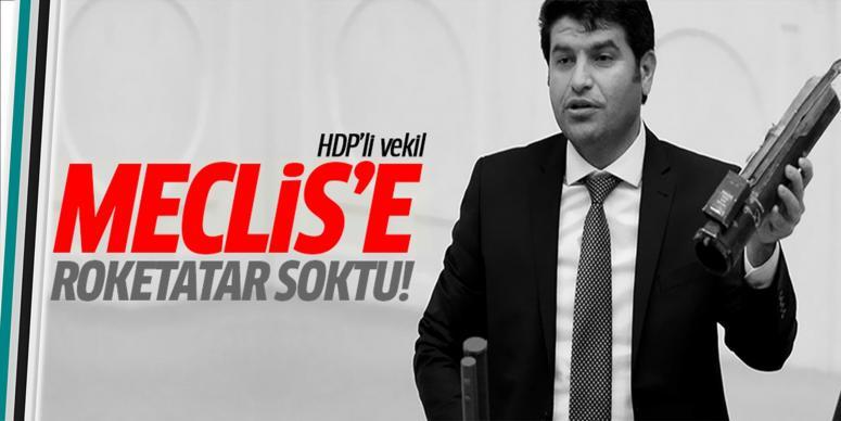 HDP'li vekil Meclis'e roketatar ile çıktı