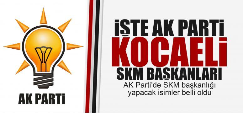 AK Parti Kocaeli SKM başkanları