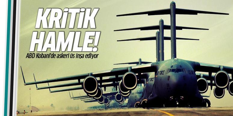 ABD Kobani ve Haseke'de askeri üs inşa ediyor