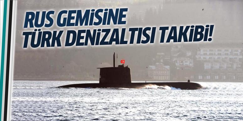 Rus savaş gemisine İstanbul Boğazı'nda denizaltılı takip