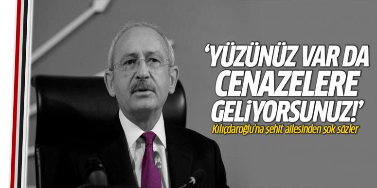 Kılıçdaroğlu'na şehit ailesinden şok sözler!