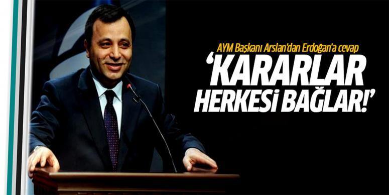 AYM Başkanı Arslan'dan Erdoğan'a cevap