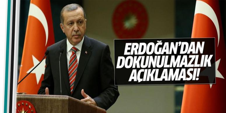 Erdoğan'dan dokunulmazlık açıklaması