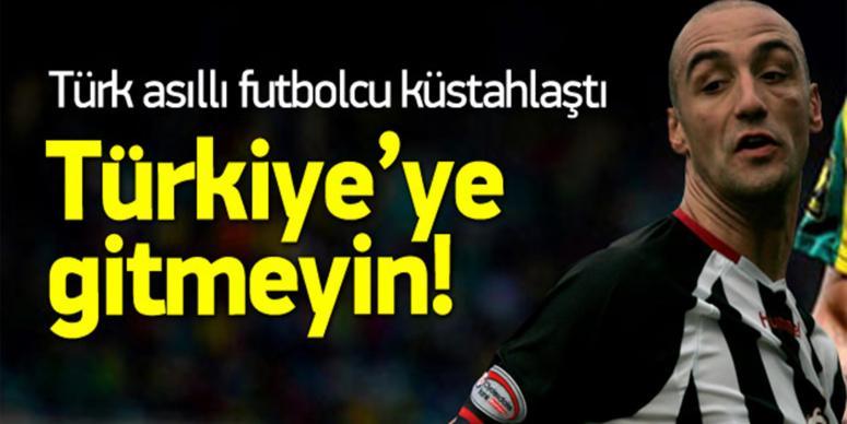 Türk asıllı futbolcudan küstah sözler