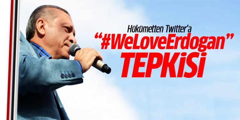Twitter'a 'WeLoveErdogan' tepkisi